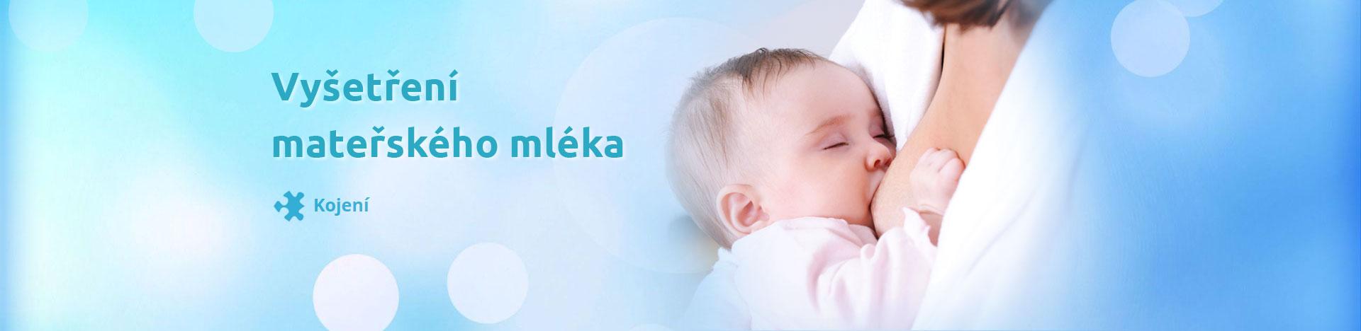 Zdravý kojenec | Kojení a vyšetření mateřského mléka